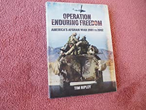 OPERATION ENDURING FREEDOM - AMERICA'S AFGHAN WAR 2001 TO 2002