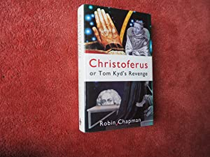 CHRISTOFERUS OR TOM KYD'S REVENGE