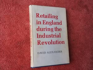 RETAILING IN ENGLAND DURING THE INDUSTRIAL REVOLUTION