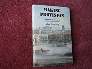 MAKING PROVISION - A Centenary History of the Provision Trade