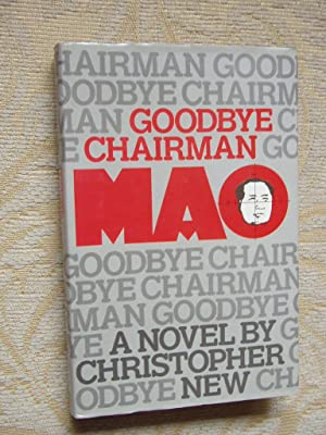 GOODBYE CHAIRMAN MAO