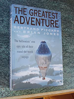 THE GREATEST ADVENTURE: BERTRAND PICCARD AND BRIAN JONES