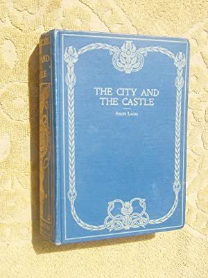 THE CITY AND THE CASTLE: ANNIE LUCAS