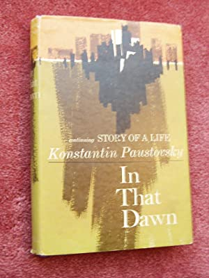 IN THAT DAWN-Continuing Story of a Life