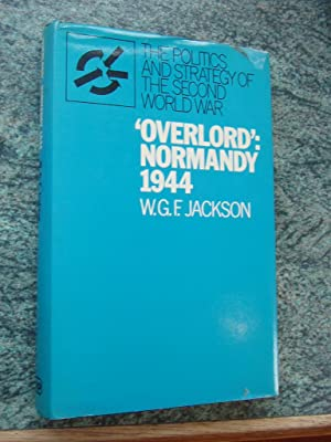 OVERLORD-NORMANDY 1944: W.G.F. JACKSON