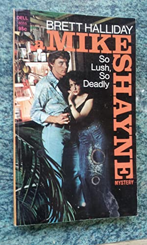SO LUSH SO DEADLY-MIKE SHAYNE ADVENTURE