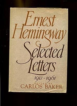 Ernest Hemingway Selected Letters 1917-1961 -: Baker, Carlos -