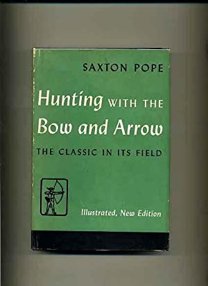 Hunting With The Bow And Arrow -: Pope, Saxon.