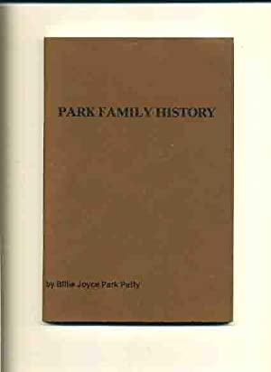 Park Family History, as it pertains to the descendants of William Muir Park -: Petty, Billie Joyce ...