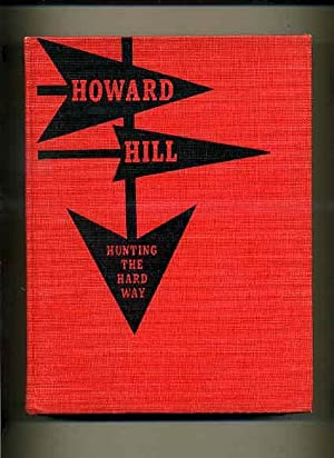 Hunting the Hard Way - (2nd printing: Hill, Howard.