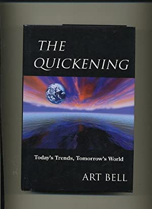The Quickening, Today's Trends, Tomorrow's World -: Bell, Art.