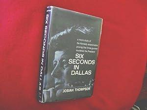 Six Seconds In Dallas - A Micro: Thompson, Josiah