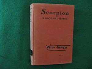 Scorpion, A Good Bad Horse (Ex-Library First: James, Will