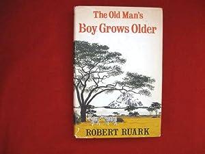 The Old Man's Boy Grows Older -: Ruark, Robert.