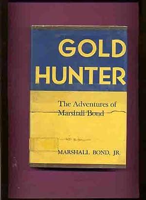 Gold Hunter, The Adventures of Marshall Bond: Bond, Marshall, Jr.