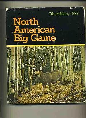 North American Big Game, 7th Edition, 1977: Boone & Crockett