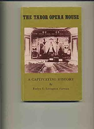 The Tabor Opera House, A Captivating History: Furman, Evelyn E.