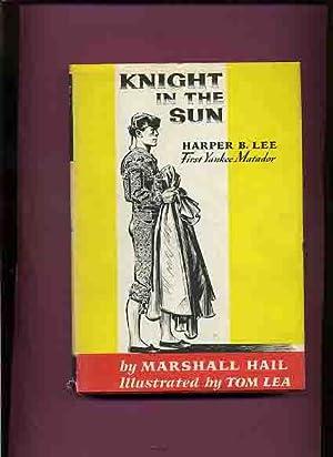 Knight in the Sun, Harper B. Lee,: Hail, Marshall.