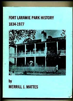 Fort Laramie Park History 1834-1977 - (Wyoming): Mattes, Merrill J.