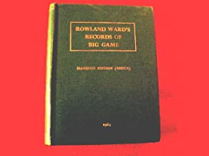 Rowland Ward's Records of Big Game 11th: Ward, Rowland.