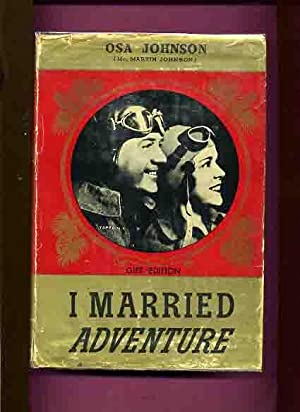 I Married Adventure - (Signed Copy) -: Johnson, Osa.