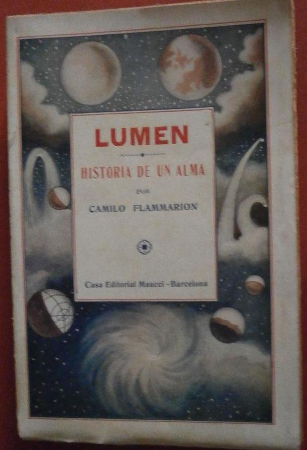 Lumen. Historia de un alma. Narraciones de lo Infinito: Flammarion, Camilo