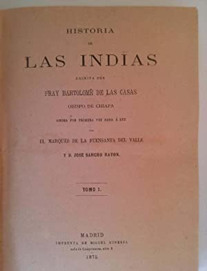 Historia de las Indias escrita por Fray: Casas, Fray Bartolome