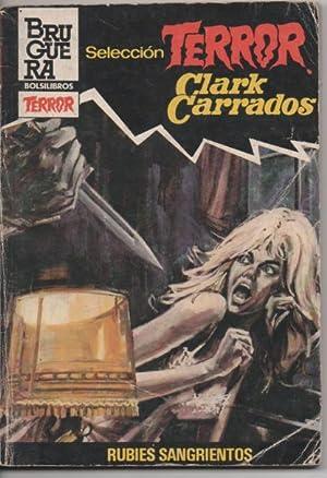 RUBÍES SANGRIENTOS: Clark Carrados