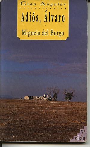 Adiós, Álvaro: Miguela del Burgo