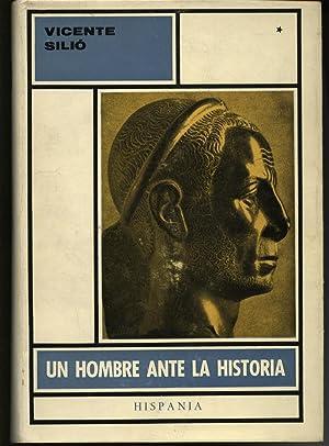 Un Hombre Ante La Historia I y II: Vicente Silio