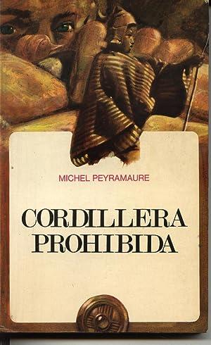 Cordillera Prohibida: Michel Peyramaure