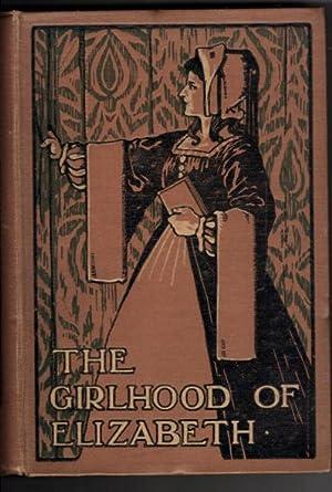 The Girlhood of Elizabeth: Comstock Harriet T.