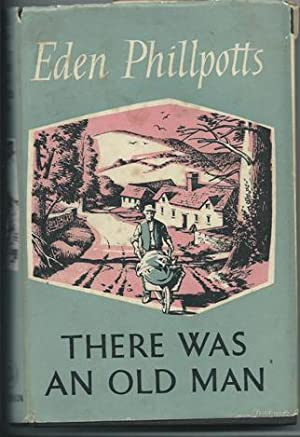 There Was an Old Man: Phillpotts, Eden