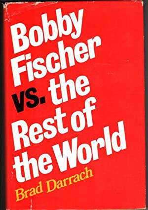 Bobby Fischer Vs. The Rest of the World: Darrach, Brad