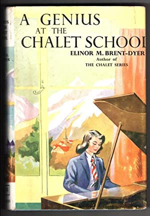 A Genius at the Chalet School: Brent-Dyer, Elinor M.