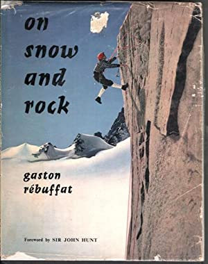 On Snow and Rock: Rebuffat, Gaston