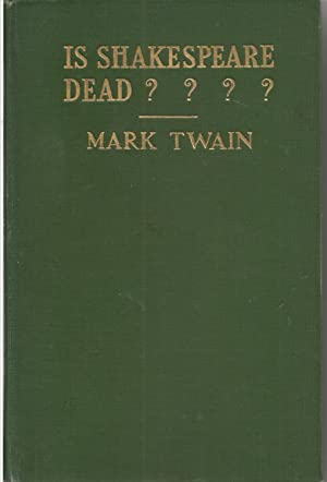 Is Shakespeare Dead ????: Twain, Mark