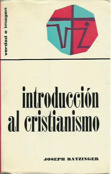 INTRODUCCIÓN AL CRISTIANISMO de Joseph Ratzinger: BUEN ESTADO Tapa ...