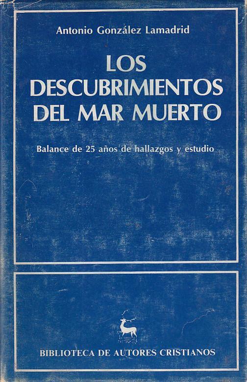 LOS DECUBRIMIENTOS DEL MAR MUERTO Balance de 40 años de hallazgos y estudio - Antonio Gonzalez Lamadrid