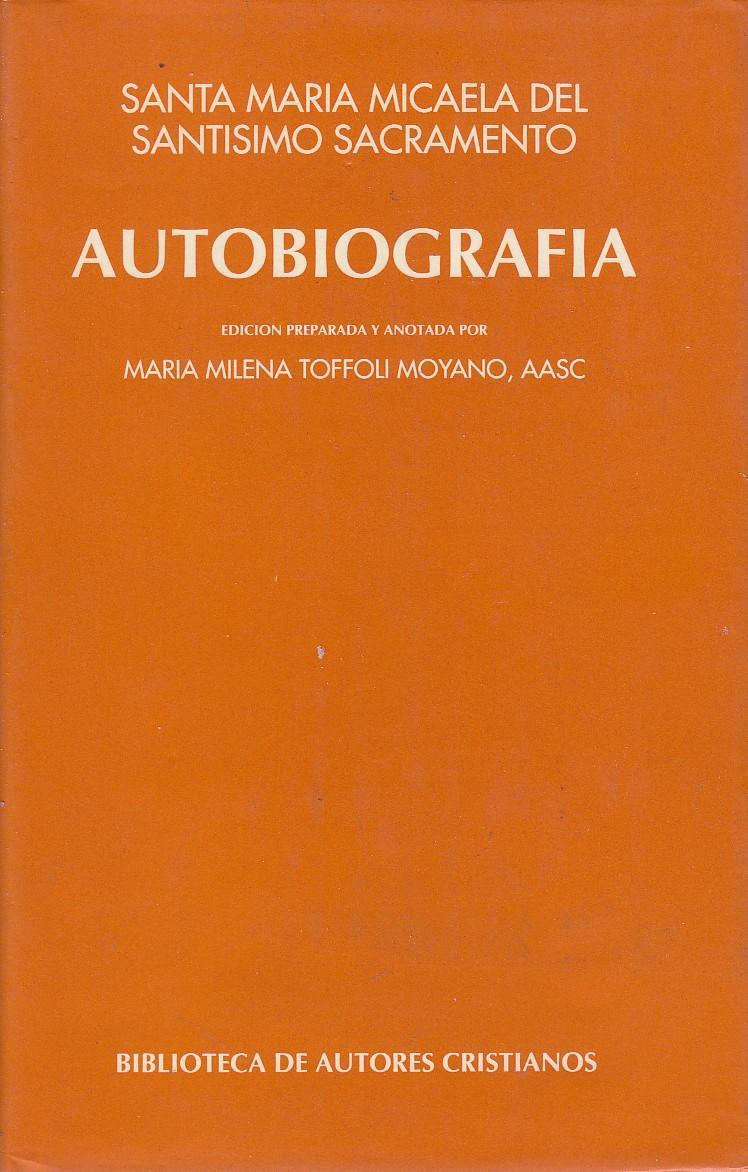 AUTOBIOGRAFIA - Santa María Micaela Del Santisimo Sacramento