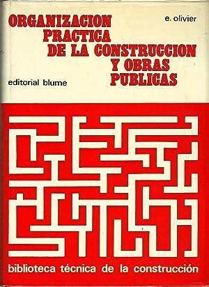 ORGANIZACIÓN PRÁCTICA DE LA CONSTRUCCIÓN Y OBRAS PUBLICAS: Émile Olivier