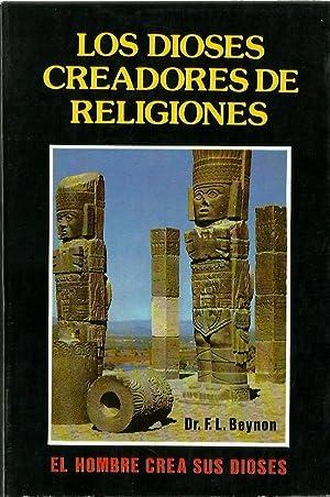 LOS DIOSES CREADORES DE RELIGIONES: Dr. Frederick L. Beynon