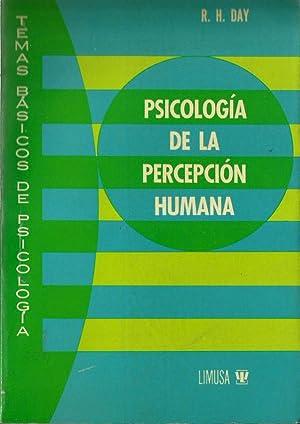 PSICOLOGÍA DE LA PERCEPCIÓN HUMANA: R. H. Day