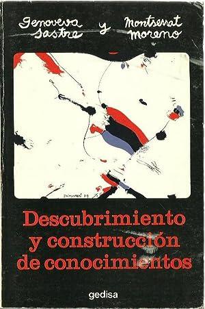 DESCUBRIMIENTO Y CONSTRUCCIÓN DE CONOCIMIENTOS Una experiencia: Montserrat Moreno y