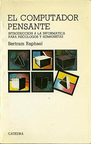 EL COMPUTADOR PENSANTE Introducción a la informática: Bertram Raphael