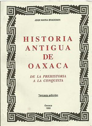 HISTORIA ANTIGUA DE OAXACA De la Prehistoria: José María Bradomin
