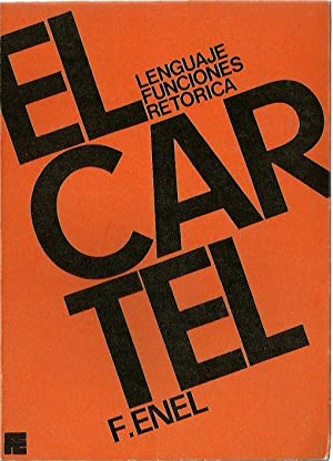 EL CARTEL Lenguaje, Funciones, Retórica: F. Enel