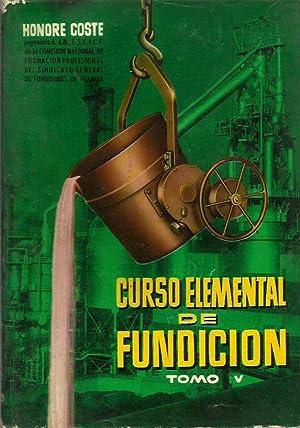 CURSO ELEMENTAL DE FUNDICIÓN Tomo V: Honore Coste
