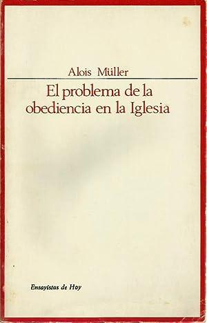 EL PROBLEMA DE LA OBEDIENCIA EN LA IGLESIA: Alois Müller
