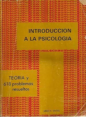 INTRODUCCIÓN A LA PSICOLOGÍA Teoría y 618 Problemas Resueltos: Arno F. Wittig